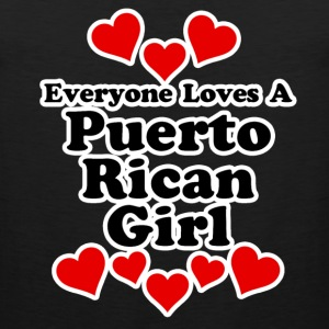 Everyone Loves A Puerto Rican Girl Women's T-Shirts - Men's Premium Tank