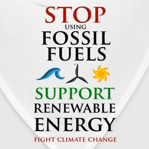 Stop using Fossil Fuels T-Shirts - Bandana