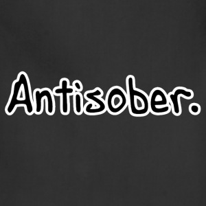 Antisober T-Shirts - Adjustable Apron