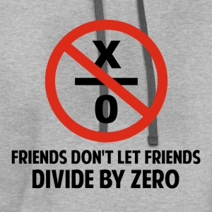 Friends Don't Divide by Zero T-Shirts - Contrast Hoodie
