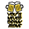You'll Never Drink Alone T-Shirts - Men's Premium T-Shirt