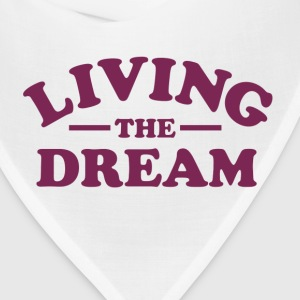 Living the Dream Women's T-Shirts - Bandana