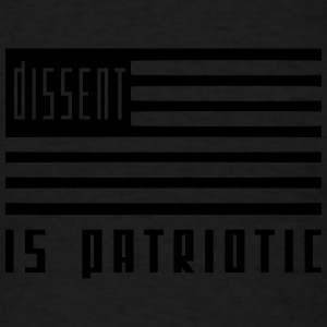 dissent is patriotic Men - Men's T-Shirt