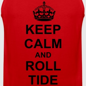 Keep Calm And roll tide T-Shirts - Men's Premium Tank
