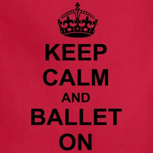 Keep Calm And ballet On T-Shirts - Adjustable Apron