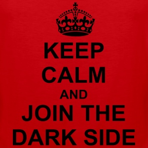 Keep Calm And join the dark side T-Shirts - Men's Premium Tank