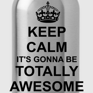 Keep Calm its gonna be totally awesome T-Shirts - Water Bottle