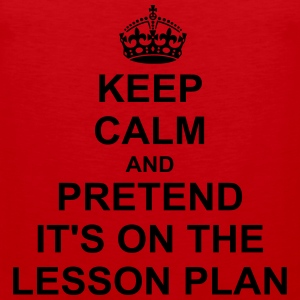 Keep Calm And pretend its On the lesson  T-Shirts - Men's Premium Tank