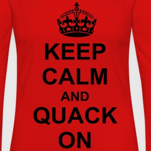 Keep Calm And quack On T-Shirts - Women's Premium Long Sleeve T-Shirt