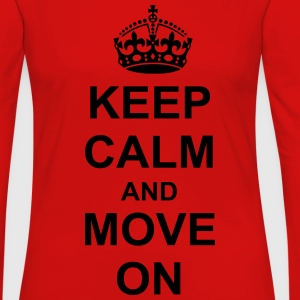 Keep Calm And move On T-Shirts - Women's Premium Long Sleeve T-Shirt