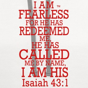 I AM FEARLESS FOR HE HAS REDEEMED ME Women's T-Shirts - Contrast Hoodie