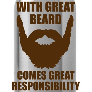 With Great Beard Comes Great Responsibility T-Shirts - Water Bottle