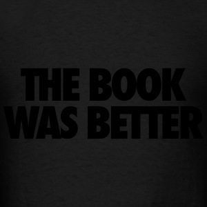 The Book Was Better Hoodies - Men's T-Shirt