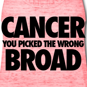 Cancer You Picked The Wrong Broad Women's T-Shirts - Women's Flowy Tank Top by Bella