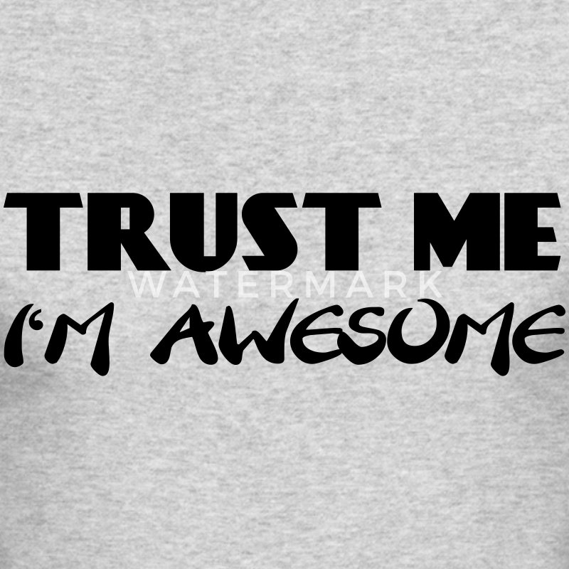 Trust me - I'm awesome Long Sleeve Shirts - Men's Long Sleeve T-Shirt by Next Level