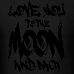 I Love You to the Moon and back Hoodies - Men's T-Shirt