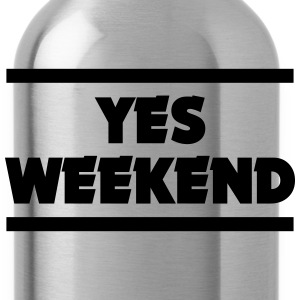 YES WEEKEND T-Shirts - Water Bottle