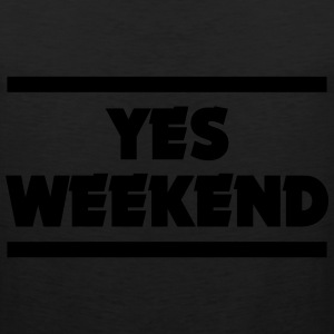 YES WEEKEND T-Shirts - Men's Premium Tank