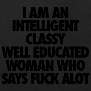 I Am An Intelligent Classy Well Educated Woman Women's T-Shirts - Eco-Friendly Cotton Tote