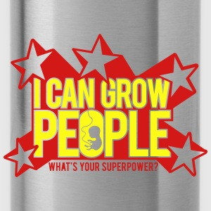 I can grow people. What's your super power? Women's T-Shirts - Water Bottle