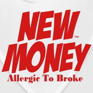 NEW MONEY ALLERGIC TO BROKE - Bandana