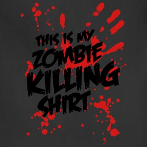 This is my Zombie Killing Shirt Women's T-Shirts - Adjustable Apron