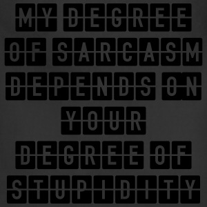 Sarcasm Degree - Stupid Tanks - Adjustable Apron