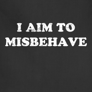I Aim To Misbehave - Adjustable Apron