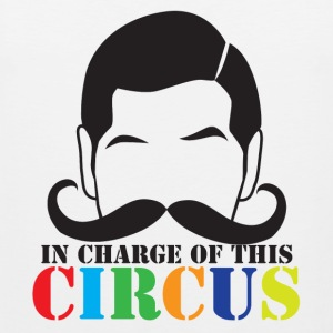 In charge of this CIRCUS with ringleader mustache T-Shirts - Men's Premium Tank