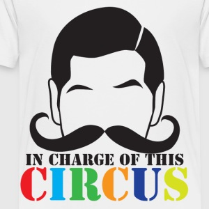 In charge of this CIRCUS with ringleader mustache Kids' Shirts - Toddler Premium T-Shirt