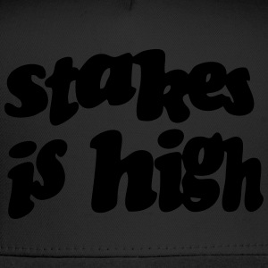 STAKES IS HIGH Hoodies - Trucker Cap