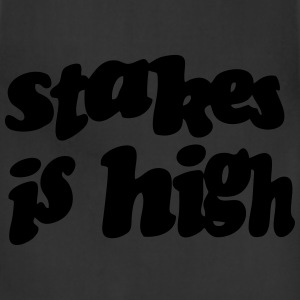 STAKES IS HIGH Hoodies - Adjustable Apron