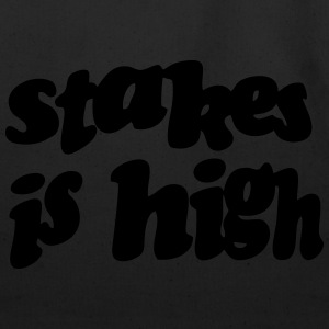 STAKES IS HIGH Hoodies - Eco-Friendly Cotton Tote
