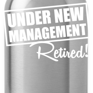 under new management T-Shirts - Water Bottle
