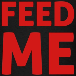 Feed Me Long Sleeve Shirts - Men's T-Shirt