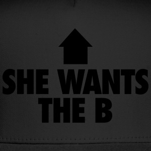 She Wants The B T-Shirts - Trucker Cap