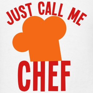Just call me CHEF cook cooking funny Baby & Toddler Shirts - Men's T-Shirt