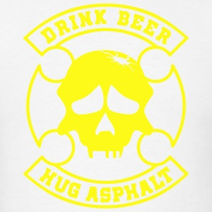 Eat beer Hug Asphalt - Men's T-Shirt