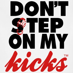 DON'T STEP ON MY KICKS - Adjustable Apron