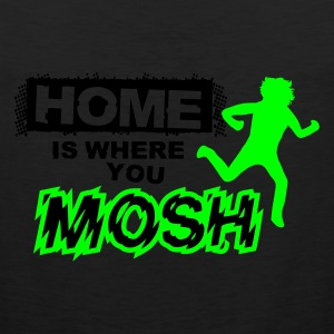 Home is where you mosh T-Shirts - Men's Premium Tank