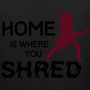 Home is where you shred T-Shirts - Men's Premium Tank