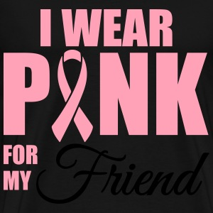 I wear pink for my friend Long Sleeve Shirts - Men's Premium T-Shirt