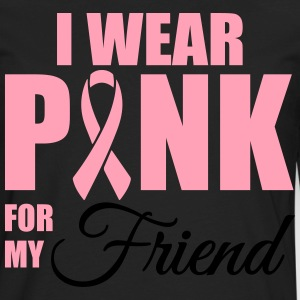 I wear pink for my friend T-Shirts - Men's Premium Long Sleeve T-Shirt