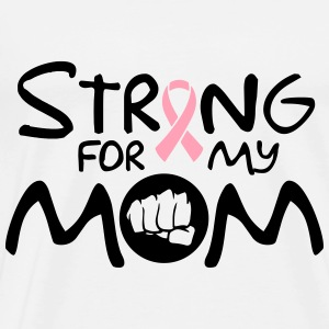Strong for my mom Long Sleeve Shirts - Men's Premium T-Shirt