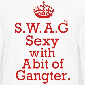 SWAG SEXY WITH ABIT OF GANGSTER - Men's Premium Long Sleeve T-Shirt