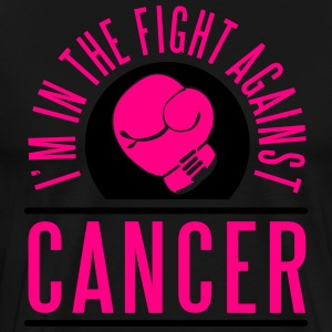 I'm in the fight against cancer Hoodies - Men's Premium T-Shirt