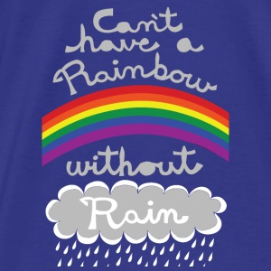 cant have a rainbow without rain Bags & backpacks - Men's Premium T-Shirt