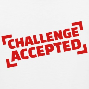 Challenge accepted T-Shirts - Men's Premium Tank