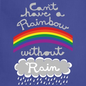 cant have a rainbow without rain Baby & Toddler Shirts - Adjustable Apron