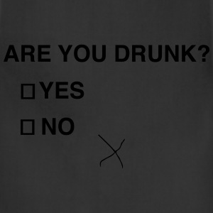 Are you drunk? T-Shirts - Adjustable Apron
